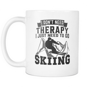 White Mug-I Don't Need Therapy I Just Need To Go Skiing ccnc005 sk0010