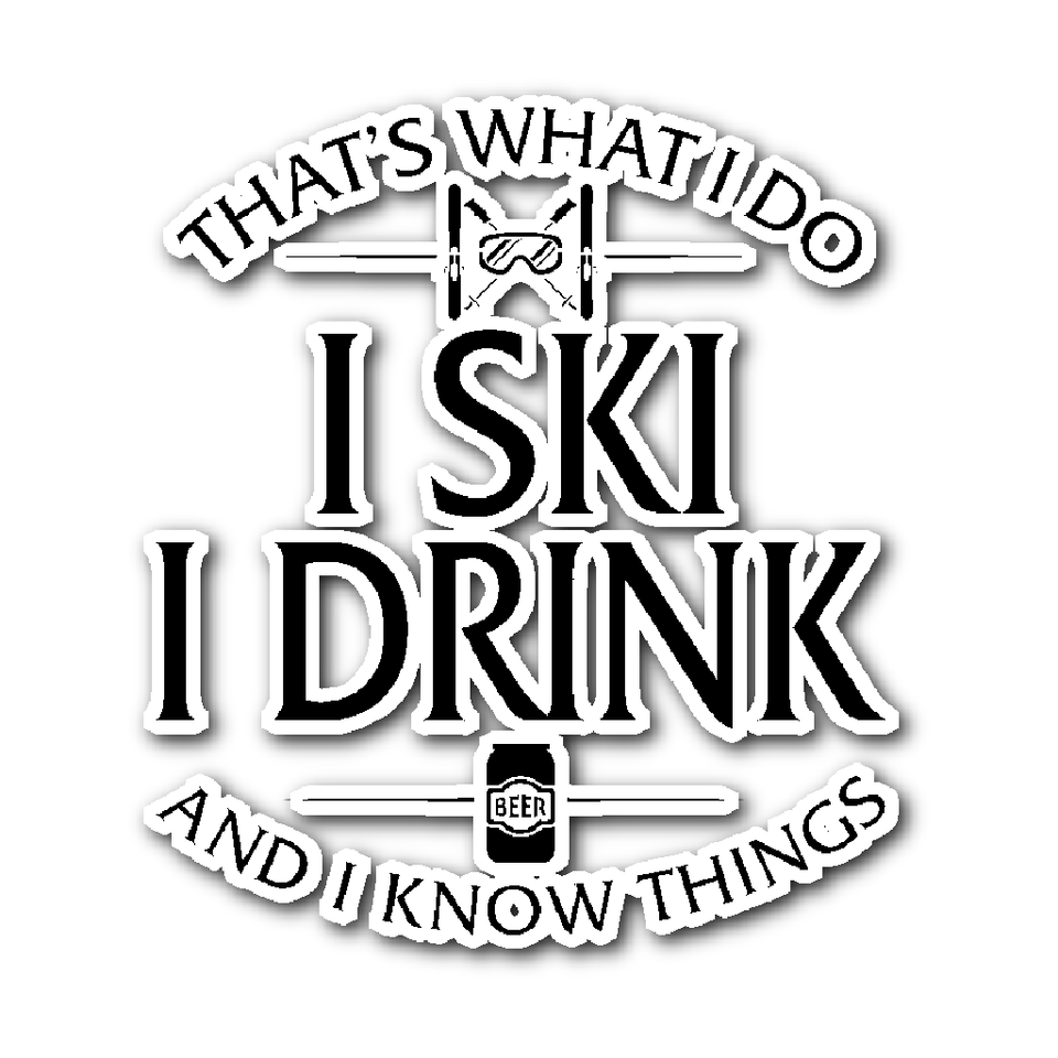 Sticker-That's What I Do I Ski I Drink And I Know Things ccnc005 sk0013