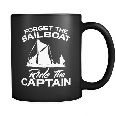 Black Mug-Forget The Sailboat Ride The Captain ccnc007 sb0010