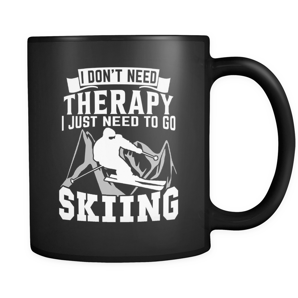Black Mug-I Don't Need Therapy I Just Need To Go Skiing ccnc005 sk0010