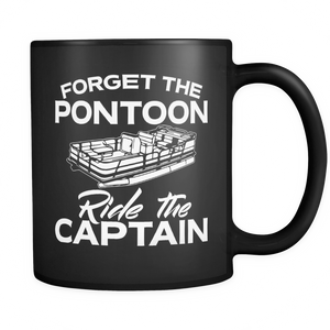 Black Mug-Forget The Pontoon Ride The Captain ccnc006 ccnc012 pb0027