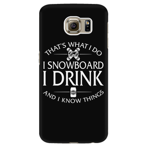 Phone case-That's What I Do I Snowboard I Drink And I Know Things ccnc004 sw0031