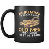 Black Mug-Assuming I was Like Most Old Men Was Your First Mistake ccnc006 ccnc012 pb0025