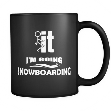 Black Mug-F..k it I'm Going Snowboarding ccnc004 sw0010