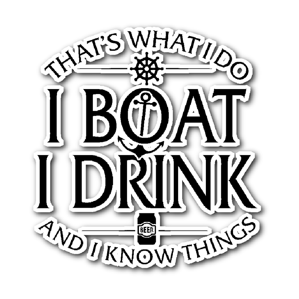 Sticker-That's What I Do I Boat I Drink And I Know Things ccnc006 bt0039