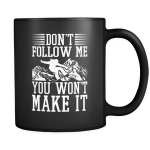 Black Mug-Don't Follow Me You Won't Make It ccnc004 sw0028