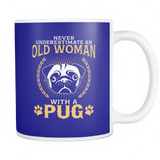 White Mug-Never Underestimate an Old Woman With a Pug ccnc003 dg0045