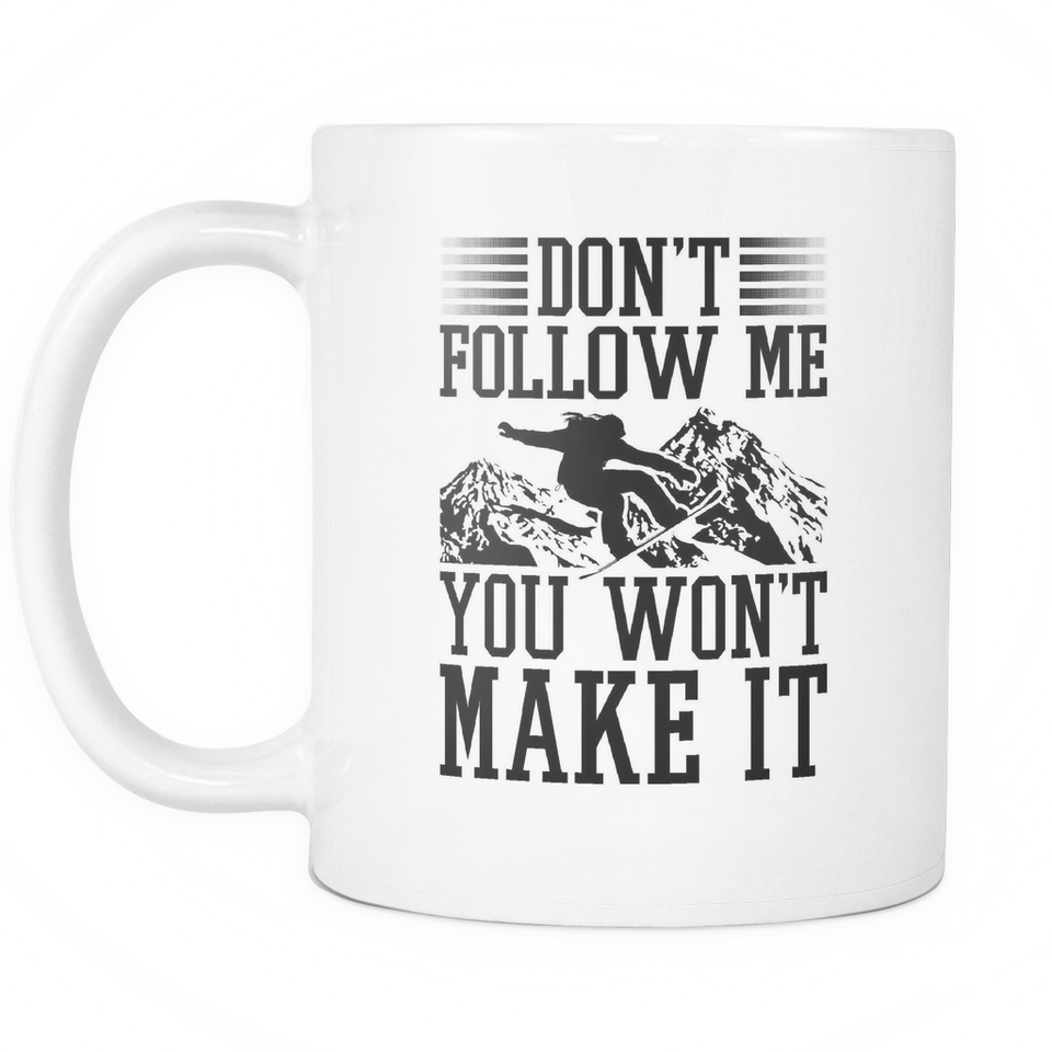 White Mug-Don't Follow Me You Won't Make It ccnc004 sw0028