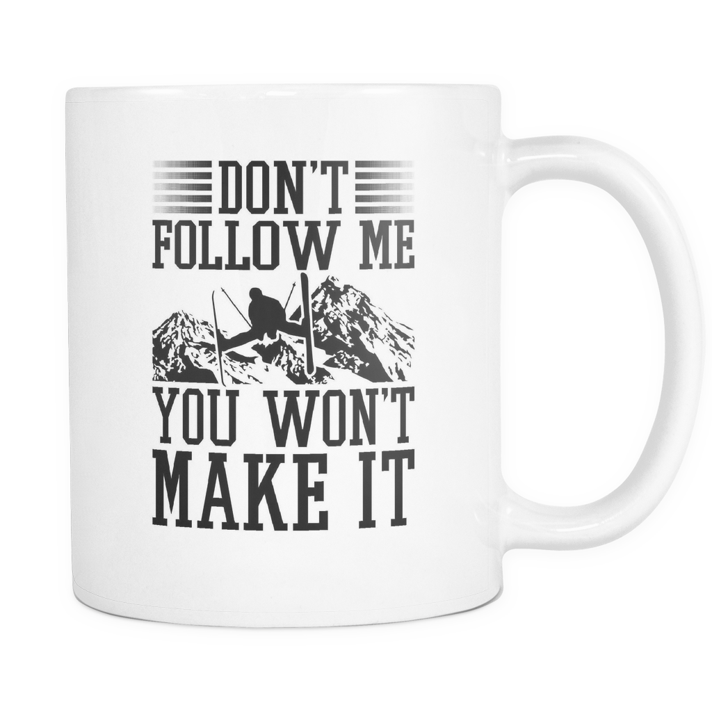 White Mug-Don't Follow Me You Won't Make It ccnc005 sk0022
