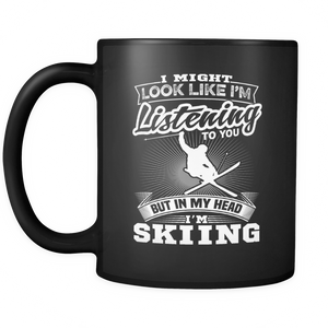 Black Mug-I Might Look Like Listening To You But In My Head I'm Skiing ccnc005 sk0011