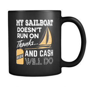 Black Mug-My Sailboat Doesn't Run On Thanks Beer And Cash Will Do ccnc007 sb0012
