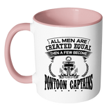 Accent Mug-All Men Are Created Equal Then A Few Become Pontoon Captains ccnc006 ccnc012 pb0081