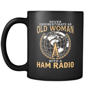 Black Mug-Never Underestimate an Old Woman With a Ham Radio ccnc001 hr0009