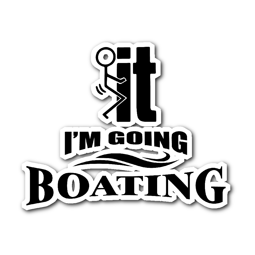 Sticker-F...ck it I'm Going Boating ccnc006 bt0009