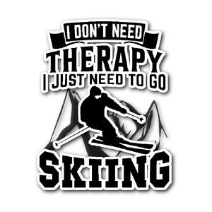 Sticker-I Don't Need Therapy I Just Need To Go Skiing ccnc005 sk0016