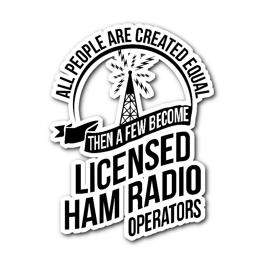 Sticker-ALL PEOPLE ARE CREATED EQUAL THEN A FEW BECOME LICENSE HAM ccnc001 hr0021