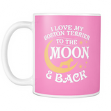 White Mug-I Love My Boston Terrier To The Moon & Back ccnc003 dg0055
