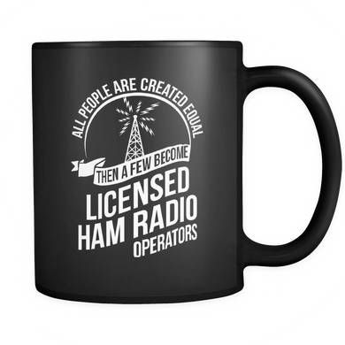 Black Mug-ALL PEOPLE ARE CREATED EQUAL THEN A FEW BECOME LICENSE HAM ccnc001 hr0009