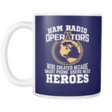 White Mug-Ham Radio Operators were created Because Smart Phone Users Need Heroes ccnc001 hr0023