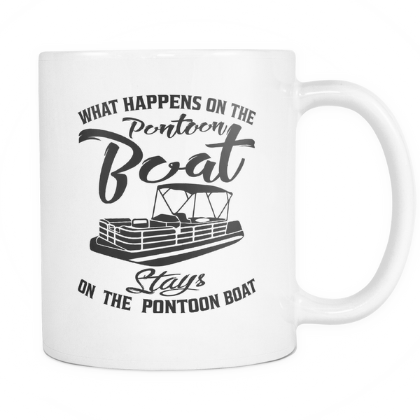 White mug-What Happens On The Pontoon Boat Stays On The Pontoon Boat ccnc006 ccnc012 pb0005