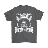 Shirt-All Men Are Created Equal Then A Few Become Pontoon Captains ccnc006 ccnc012 pb0080