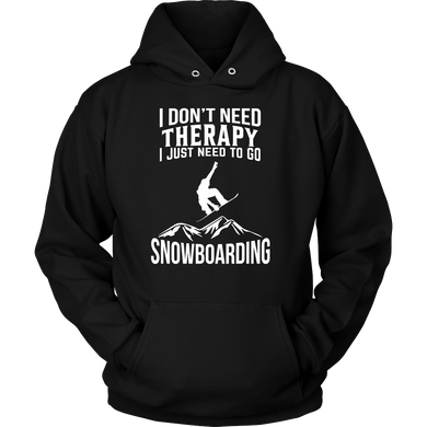 Shirt-I Don't Need Therapy I Just Need To Go Snowboarding ccnc004 sw0004