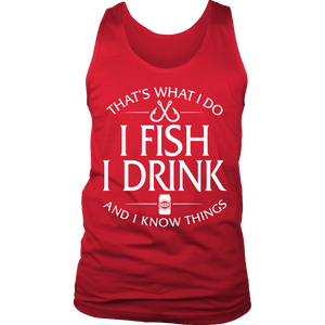 Shirt-That's What I Do I Fish I Drink And I Know Things ccnc010 fh0005