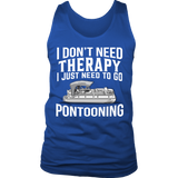Shirt-I Don't Need Therapy I Just Need To Go Pontooning ccnc006 ccnc012 pb0013