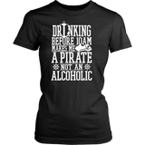 Shirt-Drinking Before 10AM Makes Me A Pirate Not An Alcoholic ccnc006 bt0035