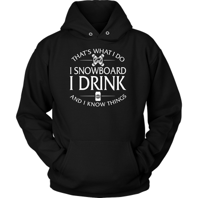 Shirt-That's What I Do I Snowboard I Drink And I Know Things ccnc004 sw0003