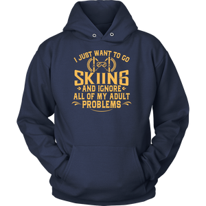 Shirt-I Just Want To Go Skiing And Ignore All Of My Adult Problems ccnc005 sk0001