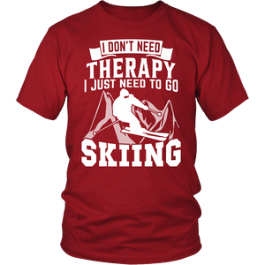 Shirt-I Don't Need Therapy I Just Need To Go Skiing ccnc005 sk0004