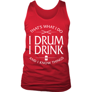 Shirt-That's What I Do I Drum I Drink And I Know Things ccnc008 dm0011