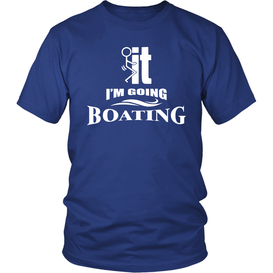 Shirt-F...ck it I'm Going Boating ccnc006 bt0006