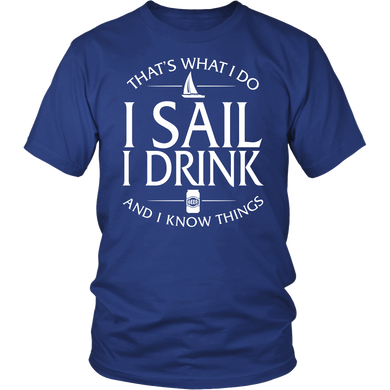 Shirt-That's What I Do I Sail I Drink And I Know Things ccnc007 sb0006
