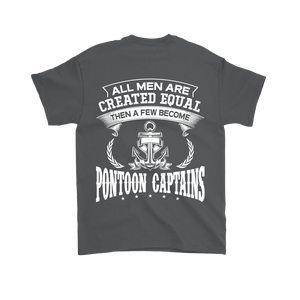 Back Side Printed Shirt-All Men Are Created Equal Then A Few Become Pontoon Captains ccnc006 ccnc012 pb0080