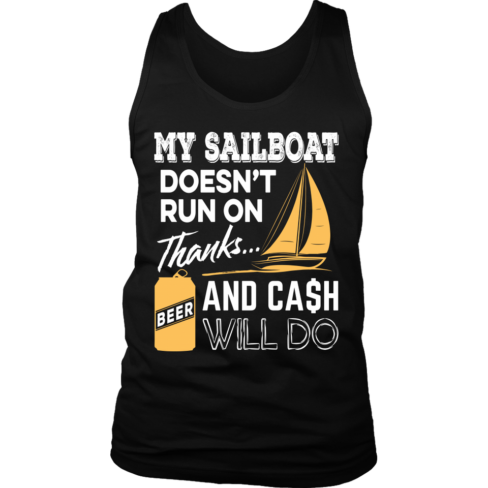 Shirt-My Sailboat Doesn't Run On Thanks Beer And Cash Will Do ccnc007 sb0008