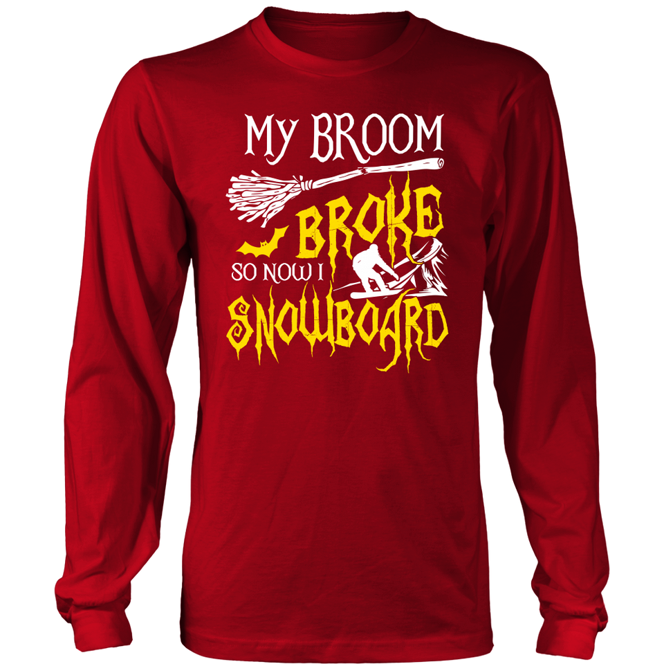Shirt-My Broom Broke So Now I Snowboard ccnc004 sw0008
