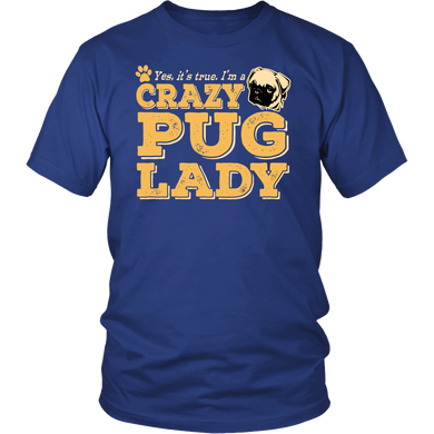 Shirt-Yes It's True I'm a Crazy Pug Lady ccnc003 dg0063