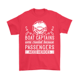 Shirt-Boat Captain Were Created Because Passengers Need Heroes ccnc006 bt0131