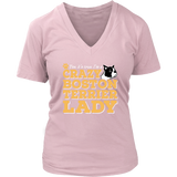 Shirt-Yes It's True I'm a Crazy Boston Terrier Lady ccnc003 dg0071