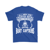 Back Side Printed Shirt-All Men Are Created Equal Then A Few Become Boat Captains ccnc006 bt0141