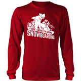 Shirt-Forget Work I'm Going Snowboarding ccnc004 sw0016