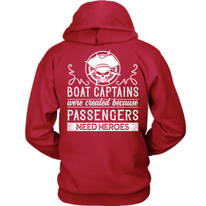 Back Side Printed Shirt-Boat Captain Were Created Because Passengers Need Heroes ccnc006 bt0131