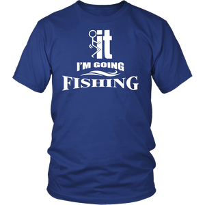 Shirt-F..k it I'm Going Fishing ccnc010 fh0003