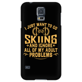 Phone case-I Just Want To Go Skiing And Ignore All Of My Adult Problems ccnc005 sk0025