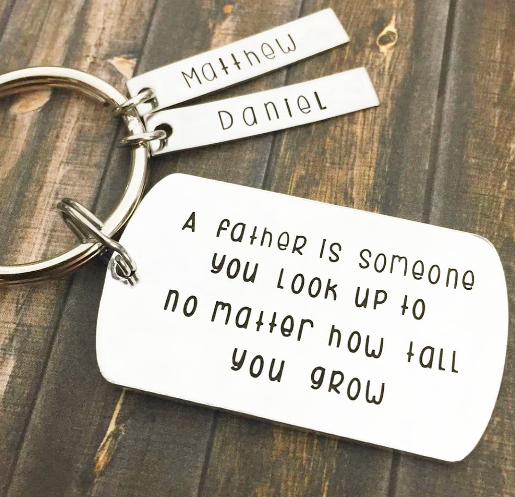 A FATHER IS SOMEONE YOU LOOK UP TO KEYCHAIN