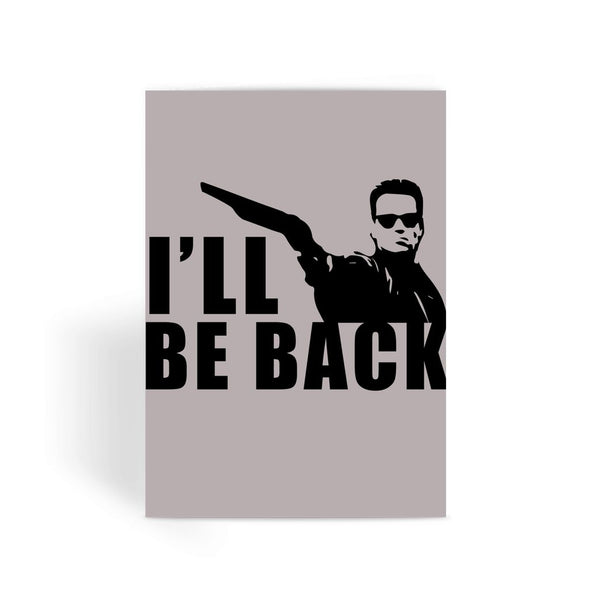 Terminator Card - I'll Be Back Greeting Card