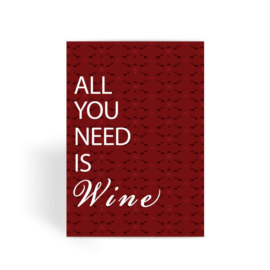 Valentines Day Card - All You Need is Wine