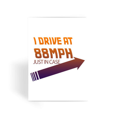 Back To The Future Card - I Drive At 88MPH Back To The Future Greeting Card